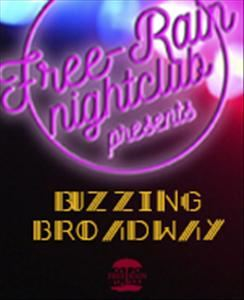 Free-Rain Nightclub presents Buzzing Broadway