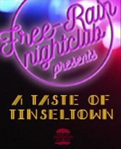 Free-Rain Nightclub presents A Taste of Tinseltown