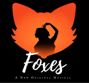Foxes: The Musical