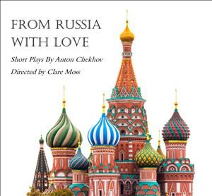 From Russia With Love - Short Plays By Anton Chekhov