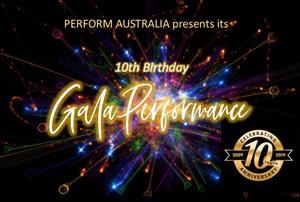 Perform Australia 10th Anniversary Gala Performance