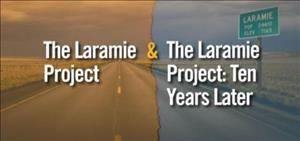 The Laramie Project & The Laramie Project: Ten Years Later