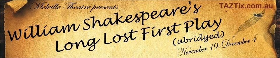 WILLIAM SHAKESPEARES LONG LOST FIRST PLAY (ABRIDGED)