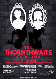 The Thornthwaite Inheritance: The Musical