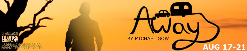 MICHAEL GOW'S 'AWAY'